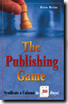 Click here to find out more about The Publishing Game: Syndicate a Column in 30 Days